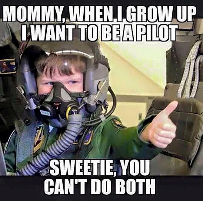Mommy when i grow up i want to be a pilot